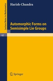 Cover of: Automorphic Forms On Semisimple Lie Groups