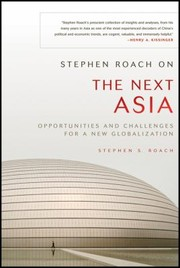 Cover of: Stephen Roach On The Next Asia Opportunities And Challenges For A New Globalization