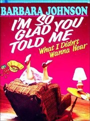 Cover of: Im So Glad You Told Me What I Didnt Wanna Hear