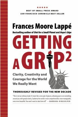 Getting A Grip 2 Clarity Creativity And Courage For The World We Really Want by