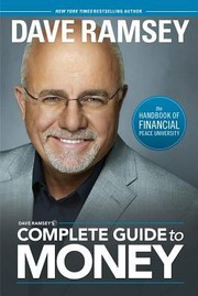 Cover of: Dave Ramseys Complete Guide To Money The Handbook Of Financial Peace University