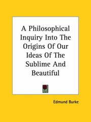 Cover of: A Philosophical Inquiry into the Origins of Our Ideas of the Sublime and Beautiful