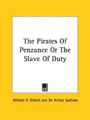 Cover of: The Pirates Of Penzance Or The Slave Of Duty | W. S. Gilbert