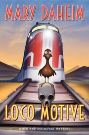 Cover of: Loco Motive A Bedandbreakfast Mystery