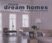 Cover of: More Dream Homes 100 Inspirational Interiors