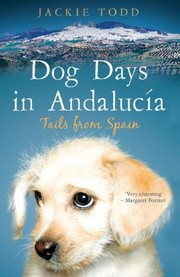 Cover of: Dog Days In Andalucia Tails From Spain