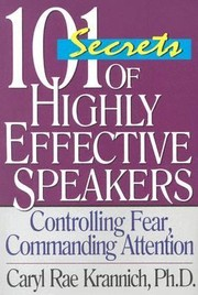 Cover of: 101 Secrets Of Highly Effective Speakers Controlling Fear Commanding Attention