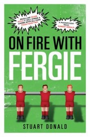 Cover of: On Fire With Fergie Me My Dad And The Dons