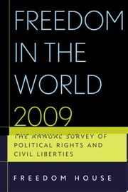Cover of: Freedom In The World 2009 The Annual Survey Of Political Rights Civil Liberties