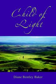Cover of: Child of Light | Diane Bentley Baker