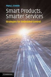Cover of: Smart Products Smarter Services Strategies For Embedded Control