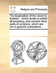 Cover of: The Explication of the Vision to Ezekiel