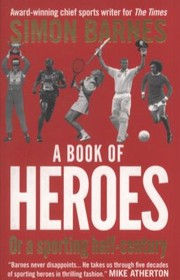 Cover of: A Book Of Heroes Or A Sporting Halfcentury