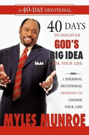 Cover of: 40 Days To Discovering Gods Big Idea For Your Life A Personal Devotional Designed To Change Your Life