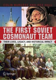 Cover of: The First Soviet Cosmonaut Team Their Lives Legacy And Historical Impact