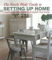 Cover of: The Newlyweds Guide To Setting Up Home Creating An Affordable And Stylish First Home