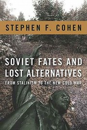 Cover of: Soviet Fates And Lost Alternatives From Stalinism To The New Cold War