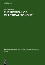 Cover of: The Revival Of A Classical Tongue Eliezer Ben Yehuda And The Modern Hebrew Language
