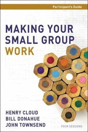 Cover of: Making Your Small Group Work Participants Guide With Dvd
