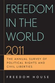 Cover of: Freedom In The World 2011 The Annual Survey Of Political Rights Civil Liberties