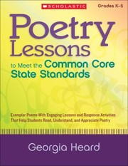 Cover of: Poetry Lessons To Meet The Common Core State Standards Exemplar Poems With Engaging Lessons And Response Activities That Help Students Read Understand And Appreciate Poetry