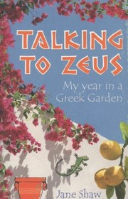 Cover of: Talking To Zeus My Year In A Greek Garden