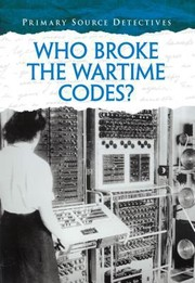 Cover of: Who Broke The Wartime Codes