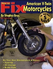 How To Fix American Vtwin Motorcycles by Shadley Bros