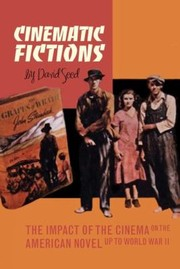 Cover of: Cinematic Fictions The Impact Of The Cinema On The American Novel Up To World War Ii