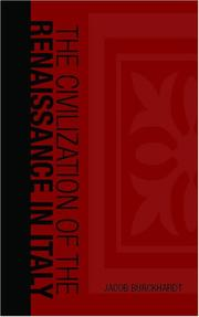 Cover of: The Civilization of the Renaissance in Italy | Jacob Burckhardt