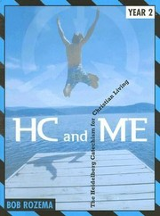 Cover of: Hc And Me The Heidelberg Catechism For Christian Living Year 2