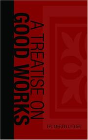 Cover of: A Treatise on Good Works
