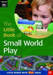 Cover of: The Little Book Of Small World Play