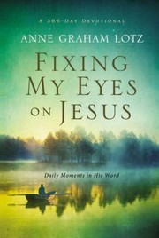 Cover of: Fixing My Eyes On Jesus Daily Moments In His Word