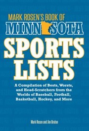 Cover of: Mark Rosens Book Of Minnesota Sports Lists A Compilation Of Bests Worsts And Headscratchers From The Worlds Of Baseball Football Basketball Hockey And More
