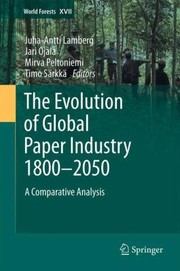 Cover of: The Evolution Of Global Paper Industry 18002050 A Comparative Analysis