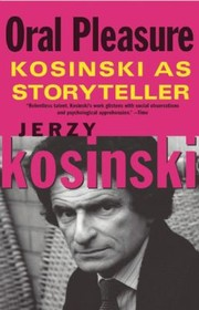 Cover of: Oral Pleasure Kosinski As Storyteller