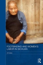Cover of: Footbinding And Chinese Womens Labor Hand And Foot