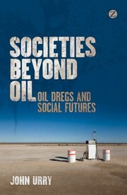 Cover of: Societies Beyond Oil Oil Dregs And Social Futures