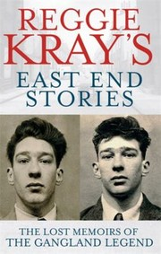 Cover of: Reggie Krays East End Stories The Lost Memoirs Of The Gangland Legend