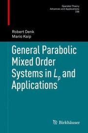 Cover of: General Parabolic Mixed Order Systems In Lp And Applications