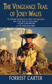 Cover of: The Vengeance Trail Of Josey Wales