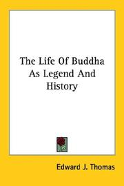 Cover of: The Life Of Buddha As Legend And History | Edward J. Thomas