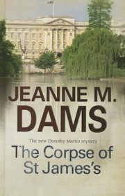 Cover of: The Corpse Of St Jamess A Dorothy Martin Mystery