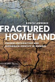 Cover of: Fractured Homeland Federal Recognition And Algonquin Identity In Ontario