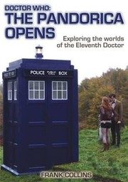 Cover of: Doctor Who The Pandorica Opens Exploring The Worlds Of The Eleventh Doctor
