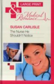 Cover of: The Nurse He Shouldnt Notice
