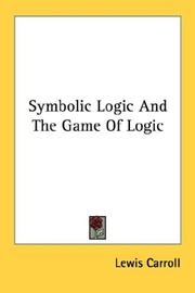 Cover of: Symbolic logic and The game of logic