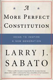 Cover of: A More Perfect Constitution Why The Constitution Must Be Revised Ideas To Inspire A New Generation