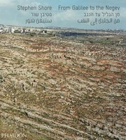 Cover of: Stephen Shore From Galilee To The Negev